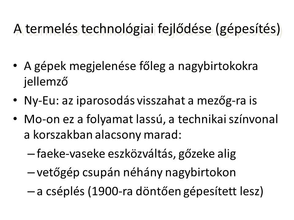 A termelés technológiai fejlődése (gépesítés)
