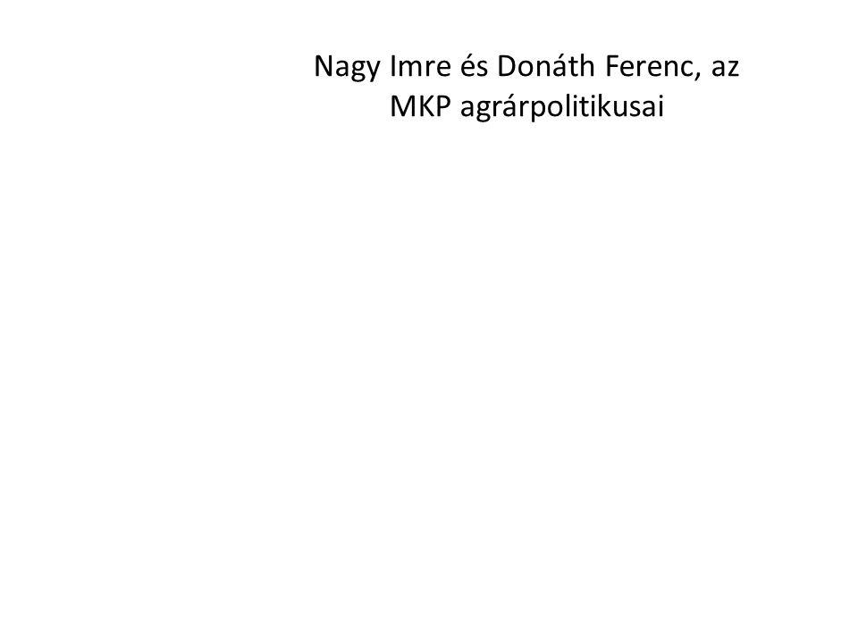 Nagy Imre és Donáth Ferenc, az MKP agrárpolitikusai