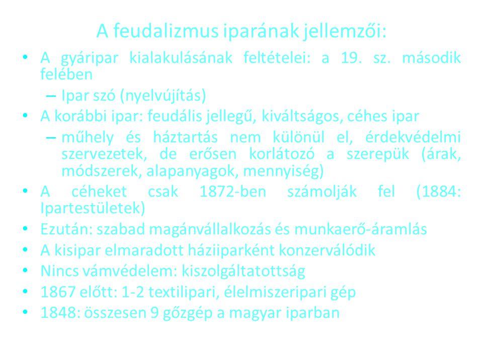 A feudalizmus iparának jellemzői: