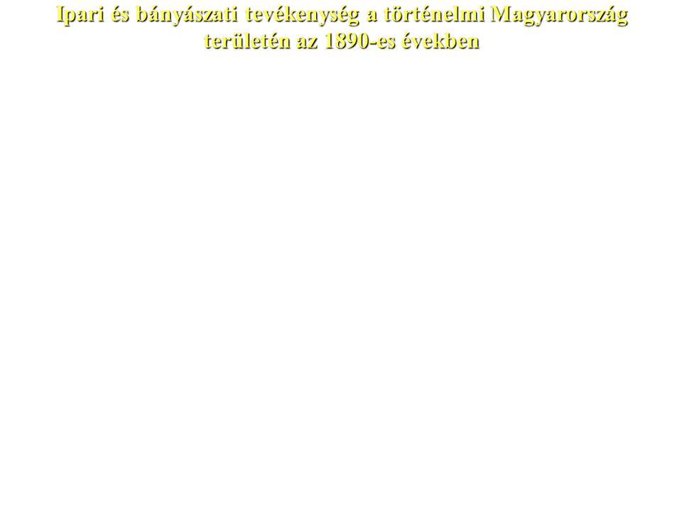 Ipari és bányászati tevékenység a történelmi Magyarország területén az 1890-es években