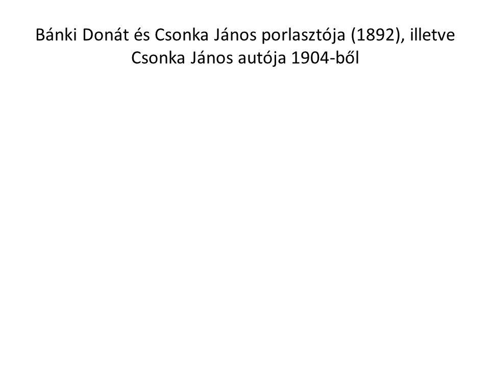 Bánki Donát és Csonka János porlasztója (1892), illetve Csonka János autója 1904-ből