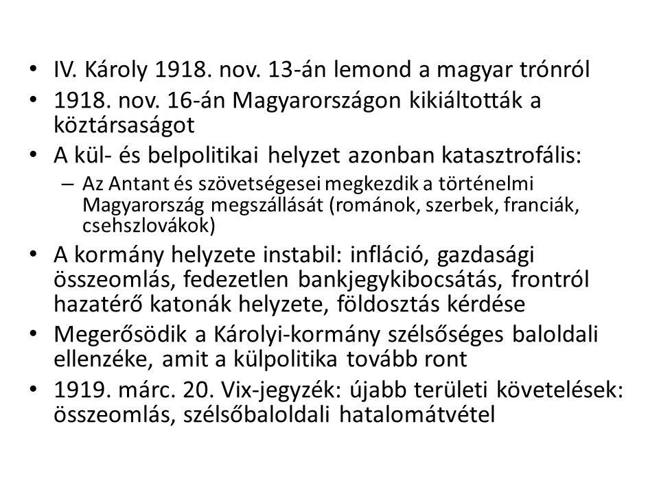 IV. Károly 1918. nov. 13-án lemond a magyar trónról