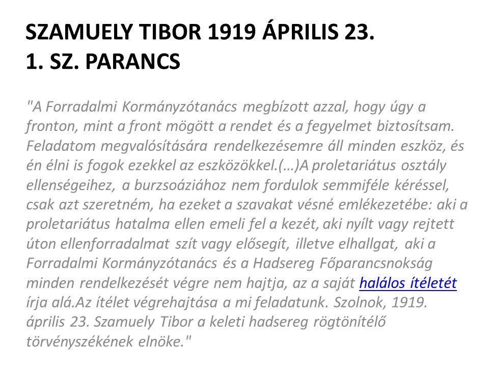 Szamuely Tibor 1919 április 23. 1. SZ. PARANCS