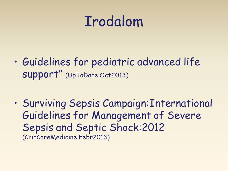 Irodalom Guidelines for pediatric advanced life support (UpToDate Oct2013)
