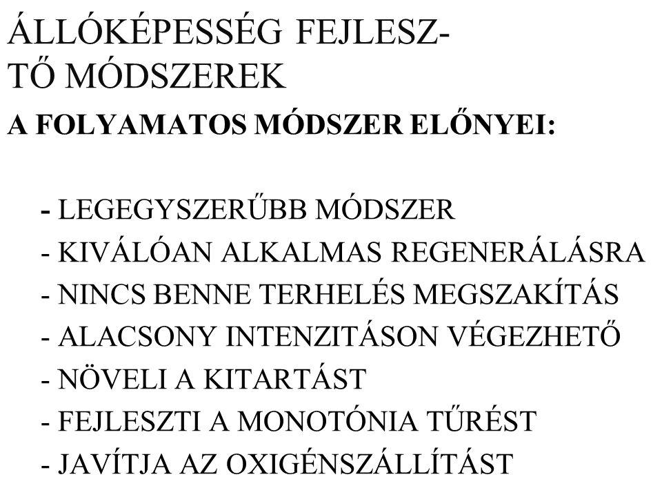 ÁLLÓKÉPESSÉG FEJLESZ- TŐ MÓDSZEREK