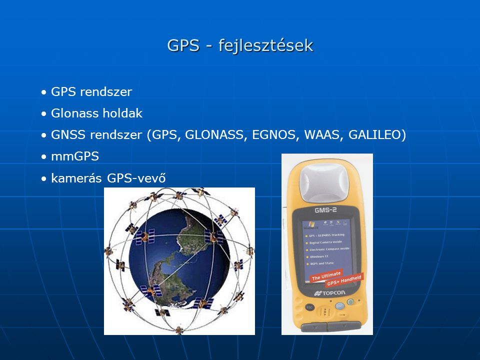 GPS - fejlesztések GPS rendszer Glonass holdak