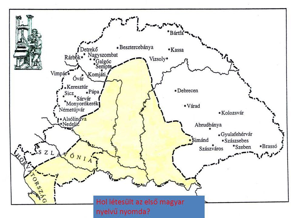 Hol létesült az első magyar nyelvű nyomda