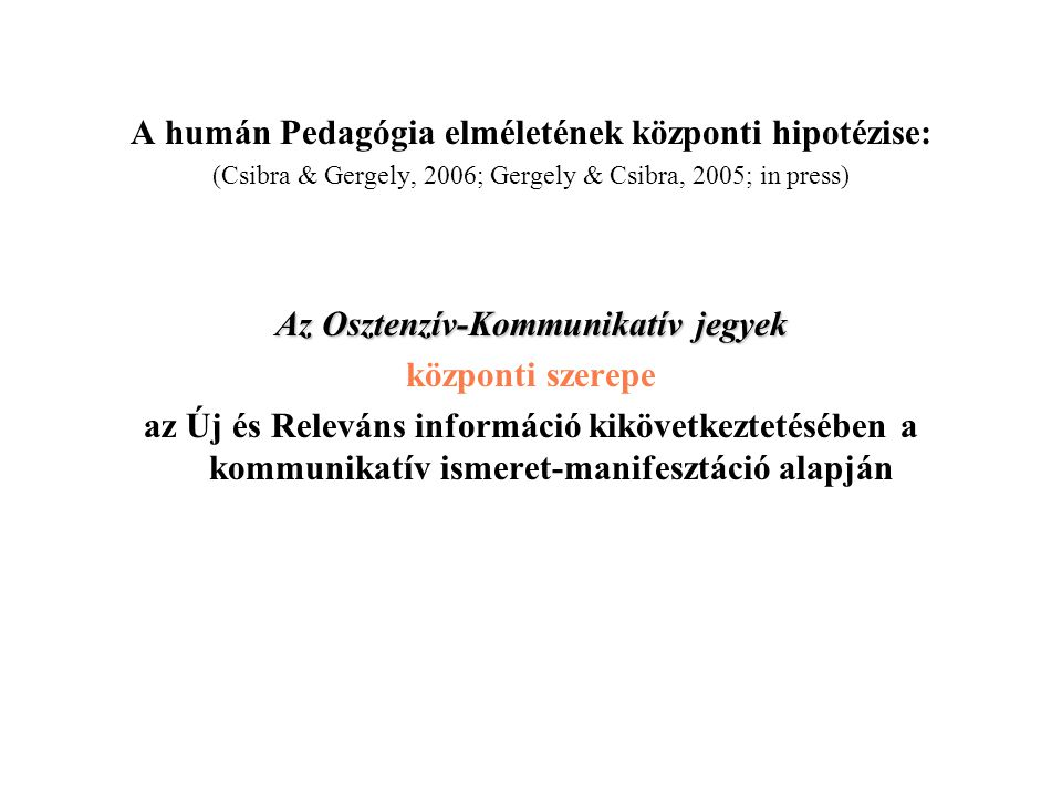 A humán Pedagógia elméletének központi hipotézise: