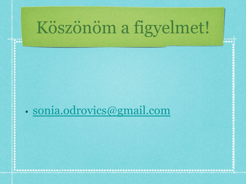 Köszönöm a figyelmet! sonia.odrovics@gmail.com