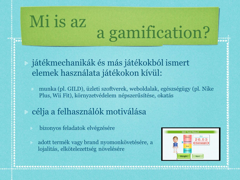 Mi is az a gamification játékmechanikák és más játékokból ismert elemek használata játékokon kívül: