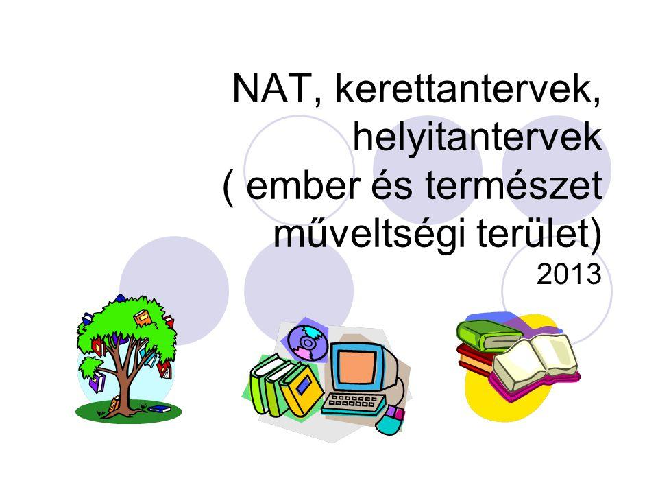 NAT, kerettantervek, helyitantervek ( ember és természet műveltségi terület)
