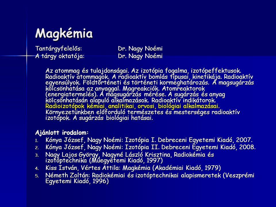 Magkémia Tantárgyfelelős: Dr. Nagy Noémi