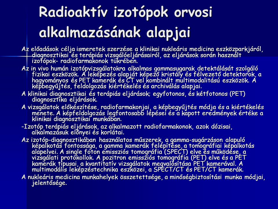 Radioaktív izotópok orvosi alkalmazásának alapjai