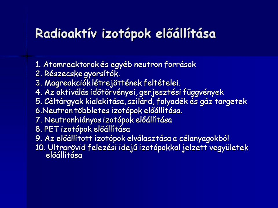 Radioaktív izotópok előállítása
