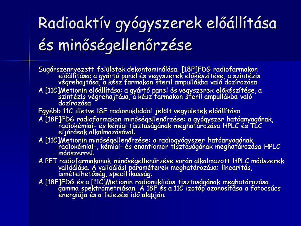 Radioaktív gyógyszerek előállítása és minőségellenőrzése