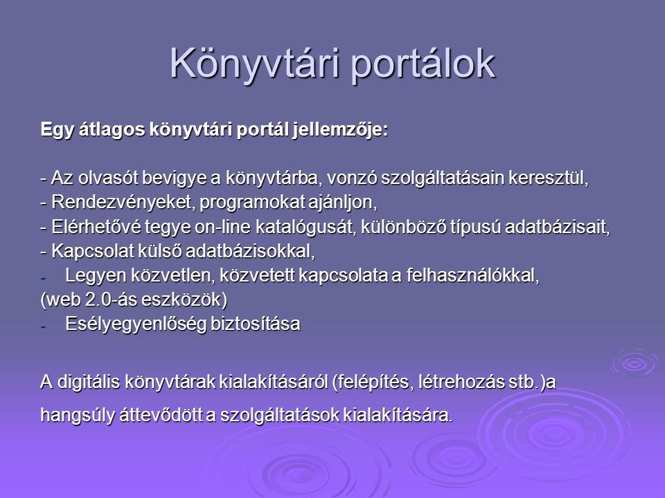 Könyvtári portálok Egy átlagos könyvtári portál jellemzője: