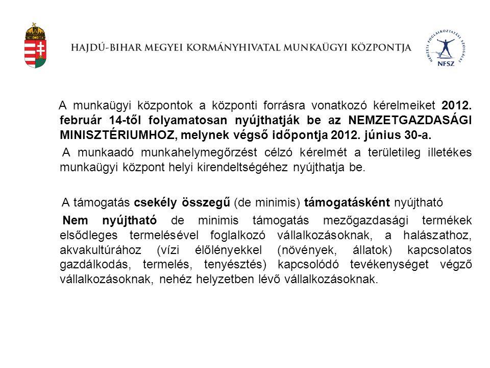 A munkaügyi központok a központi forrásra vonatkozó kérelmeiket 2012