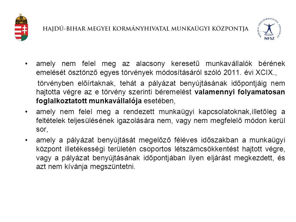 amely nem felel meg az alacsony keresetű munkavállalók bérének emelését ösztönző egyes törvények módosításáról szóló 2011. évi XCIX.,