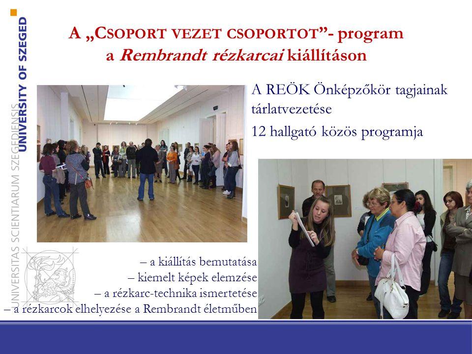 """A """"Csoport vezet csoportot - program a Rembrandt rézkarcai kiállításon"""