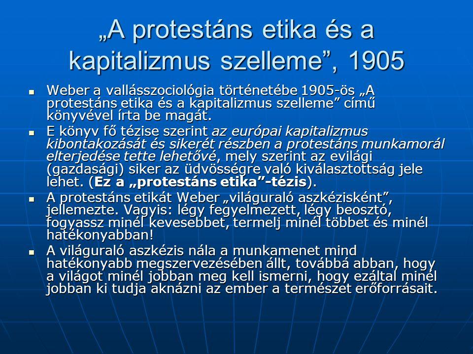 """""""A protestáns etika és a kapitalizmus szelleme , 1905"""