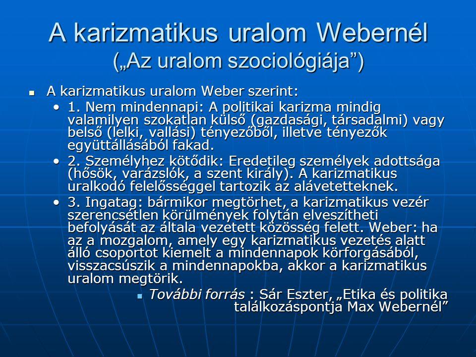"""A karizmatikus uralom Webernél (""""Az uralom szociológiája )"""
