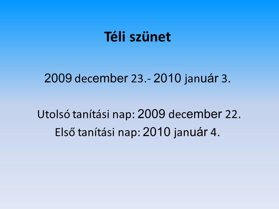 Téli szünet 2009 december 23.- 2010 január 3.