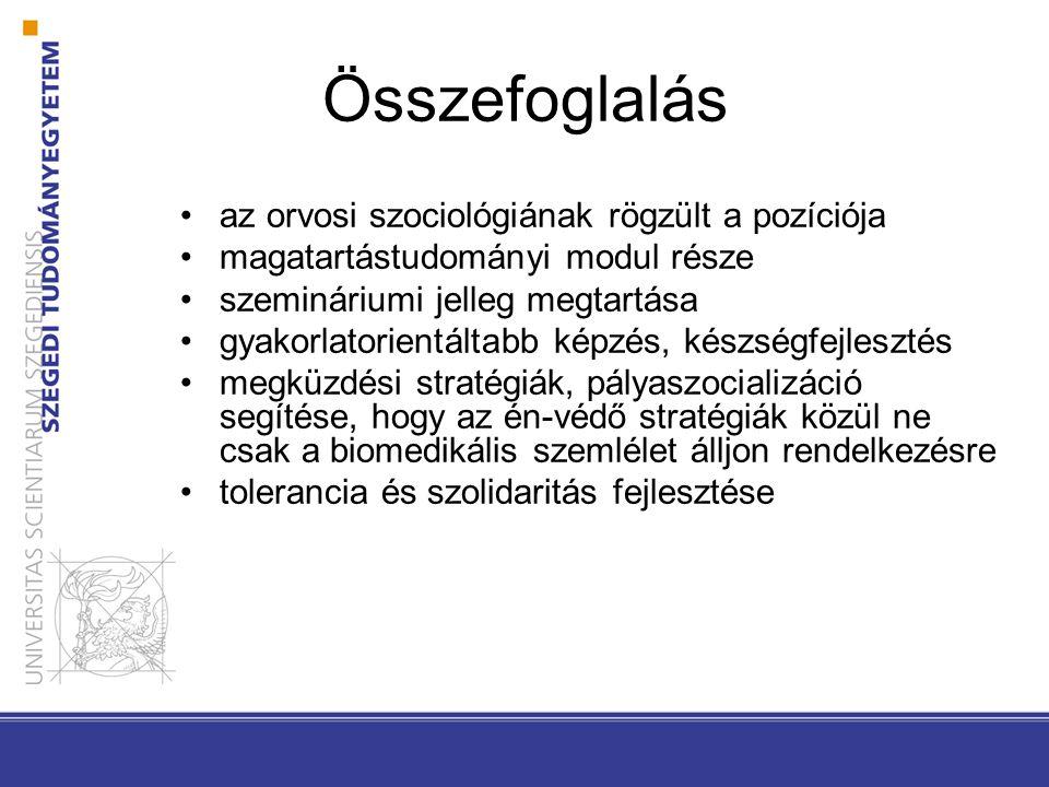 Összefoglalás az orvosi szociológiának rögzült a pozíciója