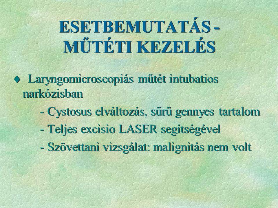 ESETBEMUTATÁS - MŰTÉTI KEZELÉS