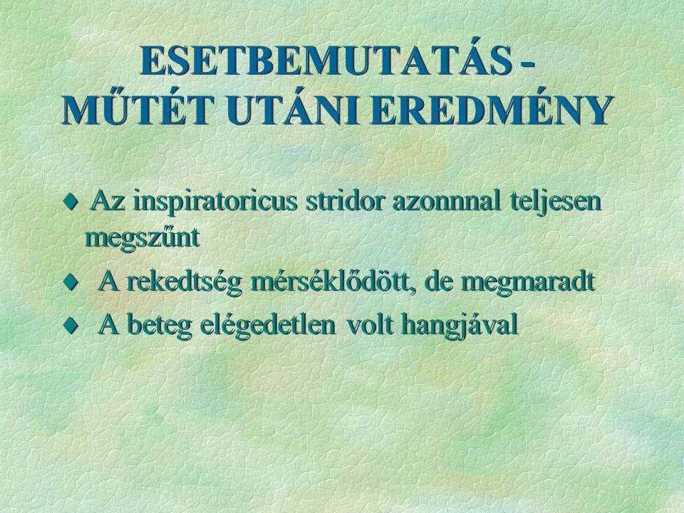 ESETBEMUTATÁS - MŰTÉT UTÁNI EREDMÉNY