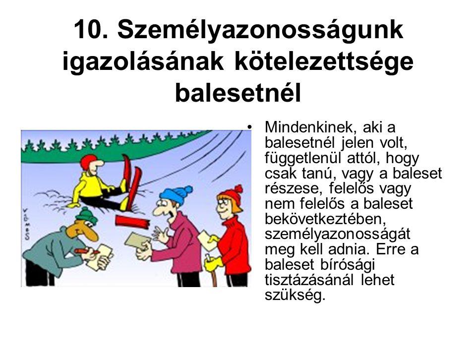 10. Személyazonosságunk igazolásának kötelezettsége balesetnél