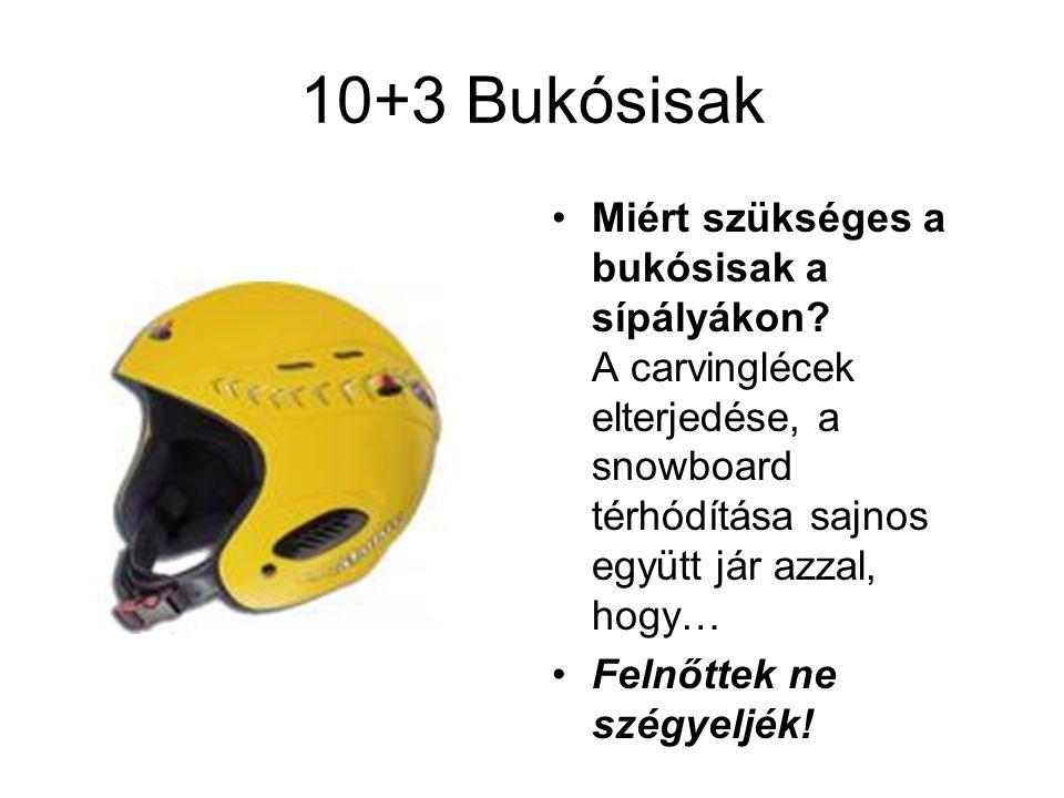 10+3 Bukósisak Miért szükséges a bukósisak a sípályákon A carvinglécek elterjedése, a snowboard térhódítása sajnos együtt jár azzal, hogy…