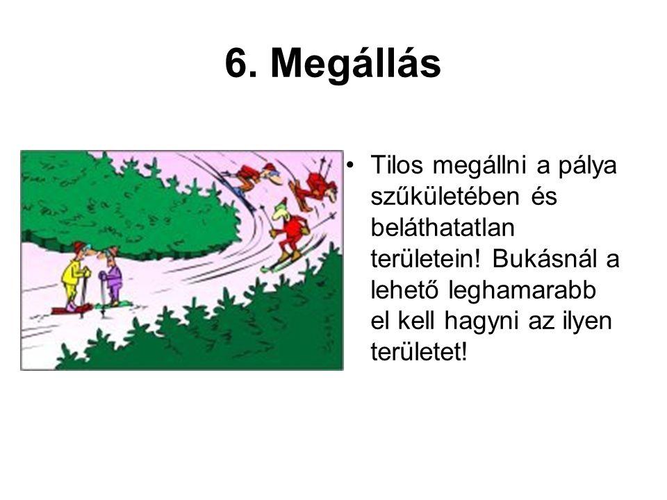 6. Megállás Tilos megállni a pálya szűkületében és beláthatatlan területein.