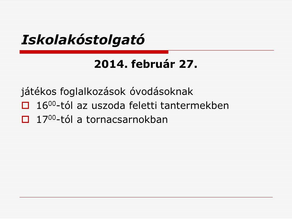 Iskolakóstolgató 2014. február 27. játékos foglalkozások óvodásoknak