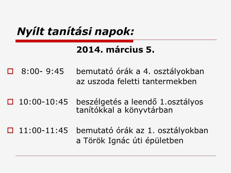 Nyílt tanítási napok: 2014. március 5.