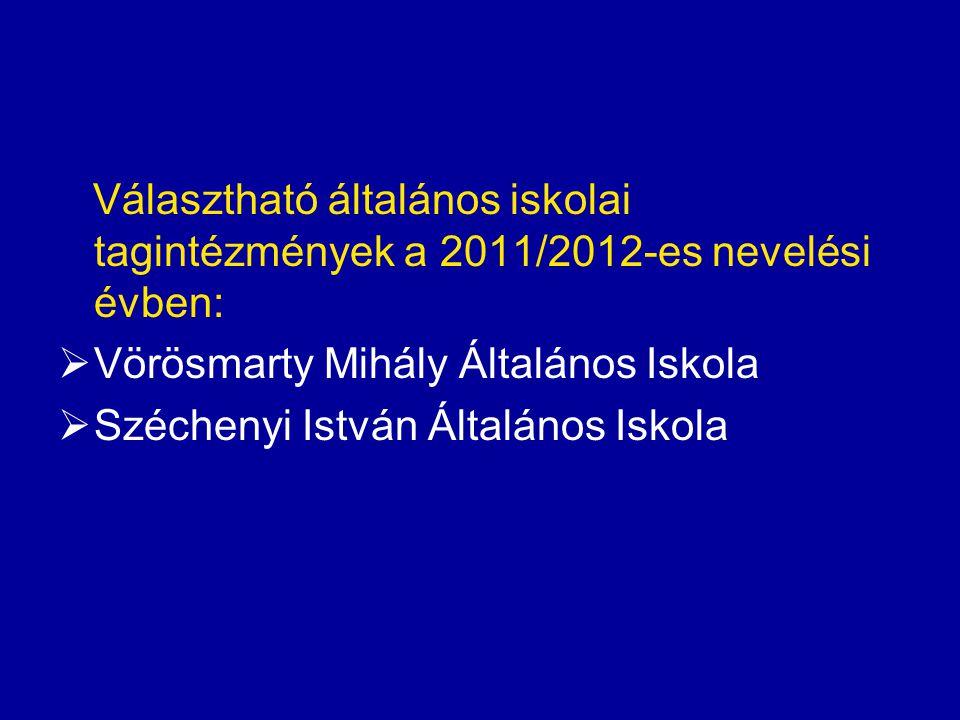 Választható általános iskolai tagintézmények a 2011/2012-es nevelési évben: