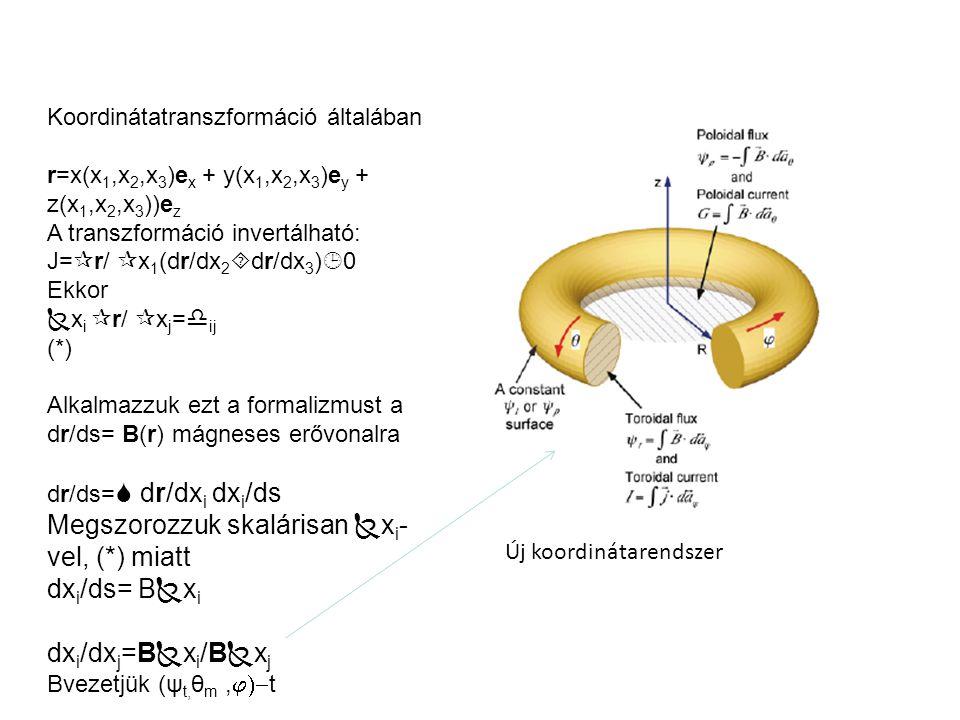 Megszorozzuk skalárisan xi-vel, (*) miatt dxi/ds= Bxi