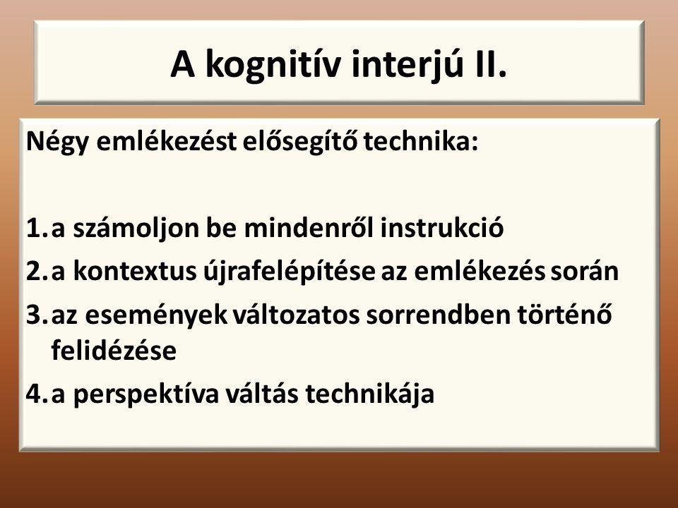A kognitív interjú II. Négy emlékezést elősegítő technika:
