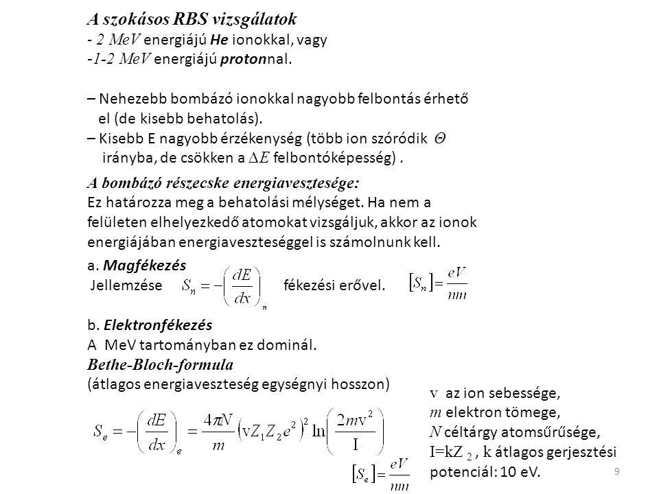 A szokásos RBS vizsgálatok