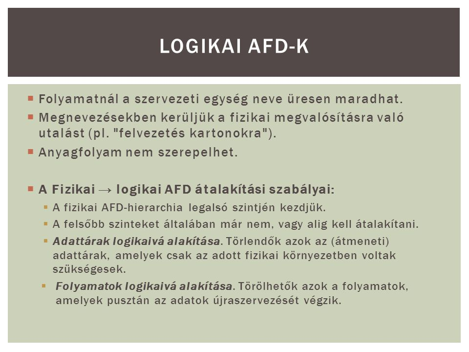 Logikai AFD-k Folyamatnál a szervezeti egység neve üresen maradhat.