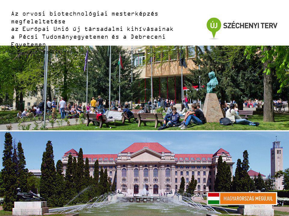 Az orvosi biotechnológiai mesterképzés megfeleltetése az Európai Unió új társadalmi kihívásainak a Pécsi Tudományegyetemen és a Debreceni Egyetemen