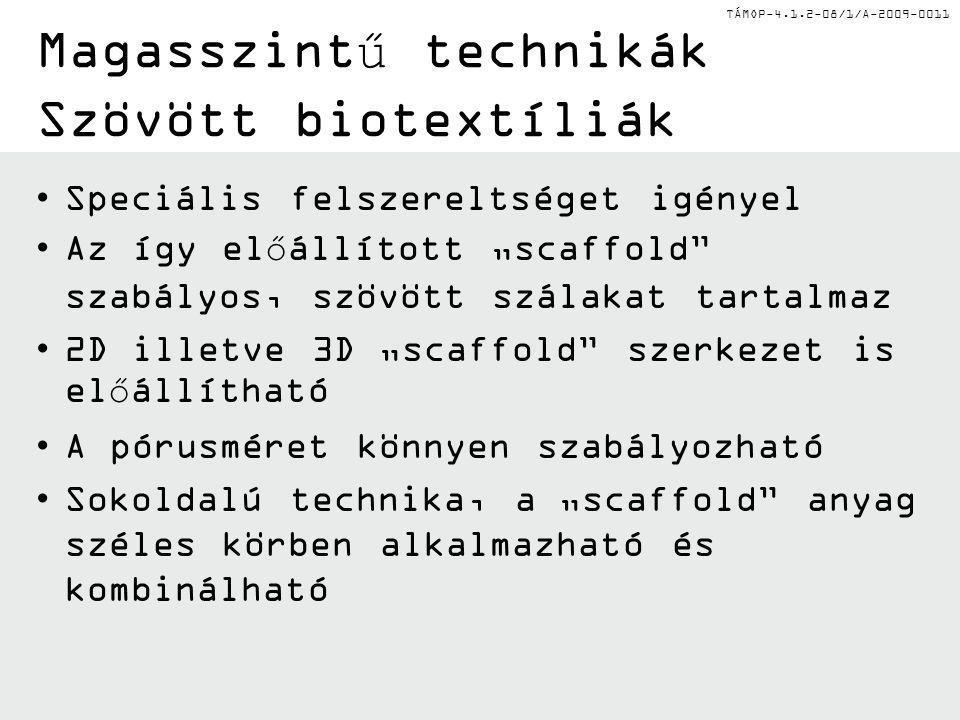 Magasszintű technikák Szövött biotextíliák