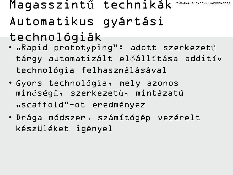 Magasszintű technikák Automatikus gyártási technológiák