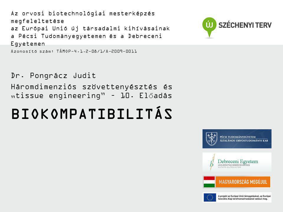 Biokompatibilitás Dr. Pongrácz Judit