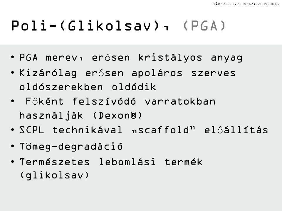 Poli-(Glikolsav), (PGA)