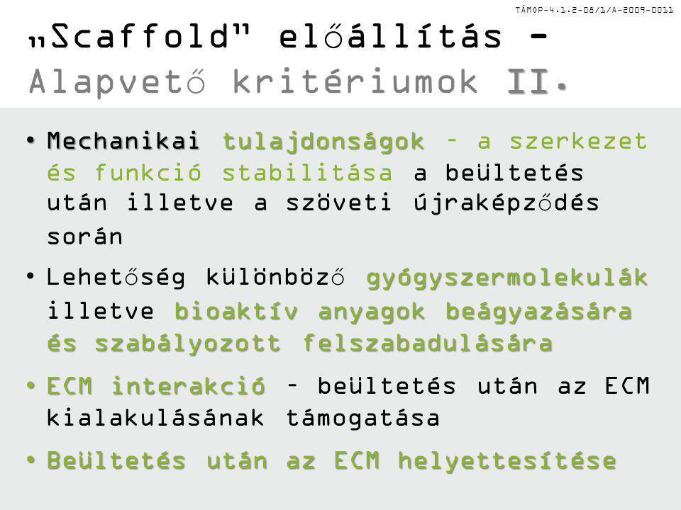 """""""Scaffold előállítás - Alapvető kritériumok II."""