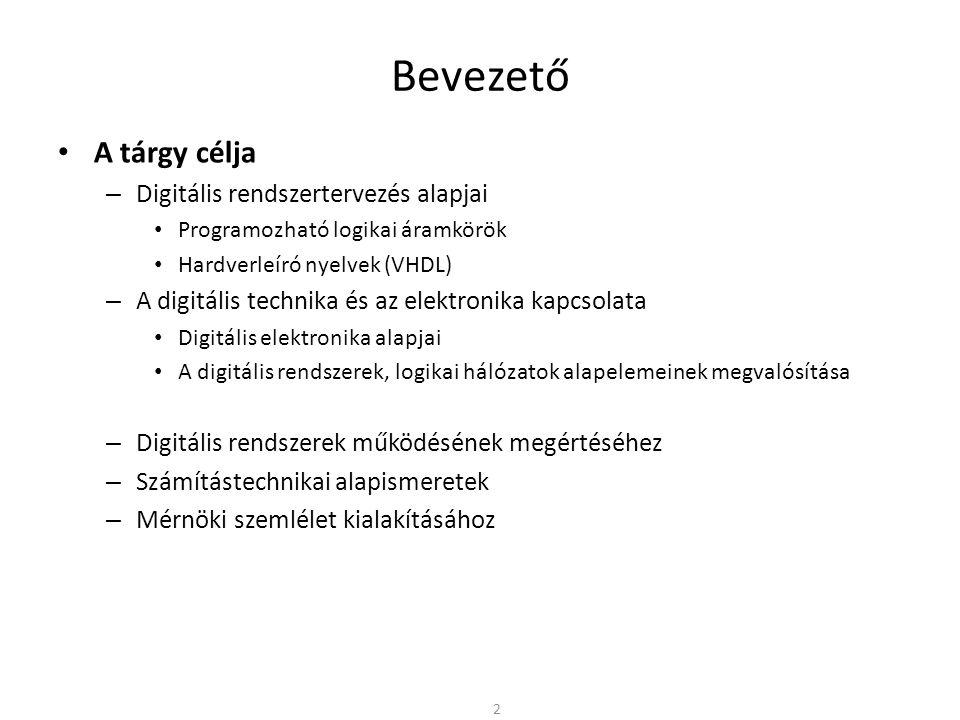 Bevezető A tárgy célja Digitális rendszertervezés alapjai