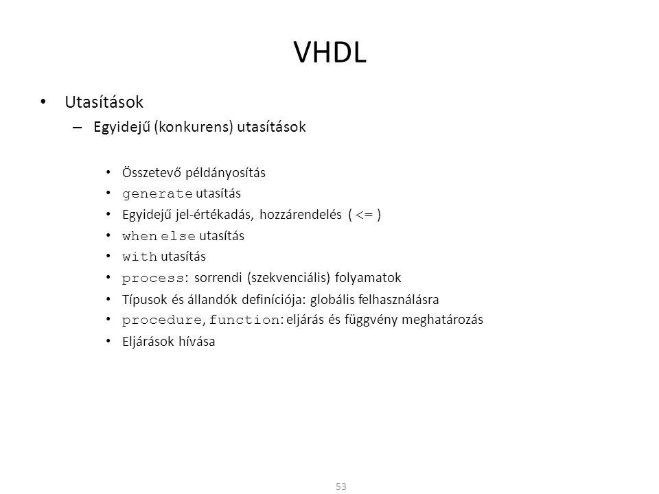 VHDL Utasítások Egyidejű (konkurens) utasítások