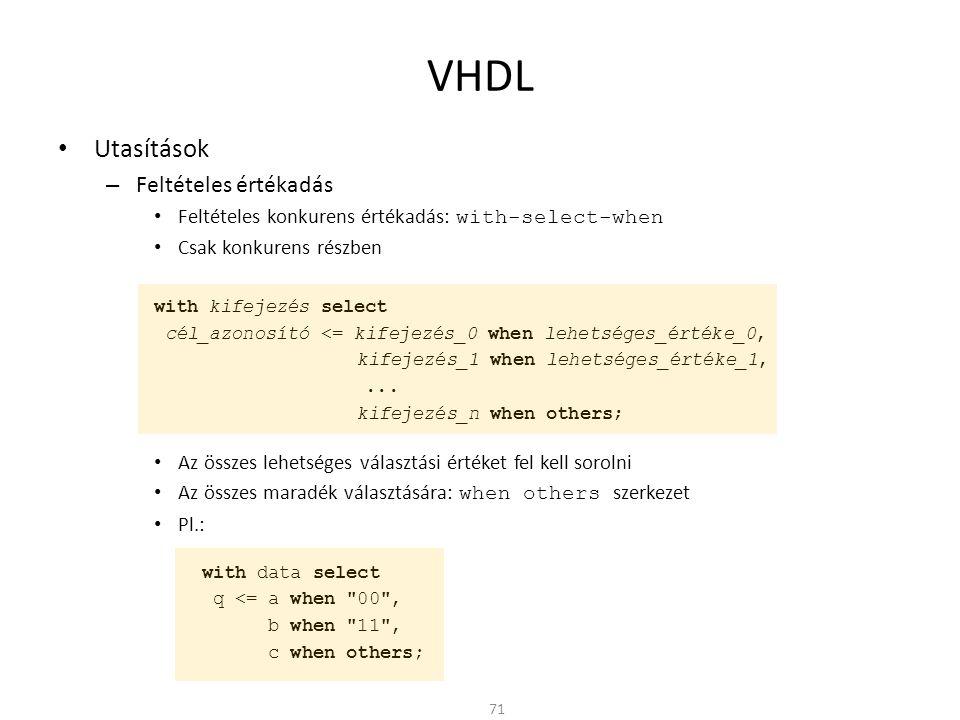 VHDL Utasítások Feltételes értékadás