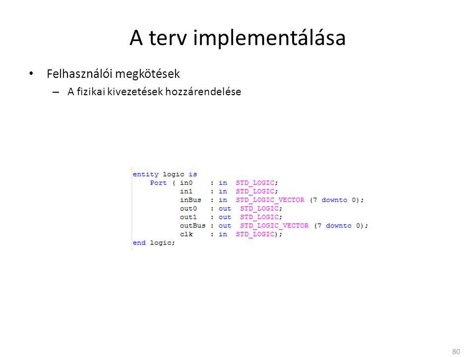 A terv implementálása Felhasználói megkötések