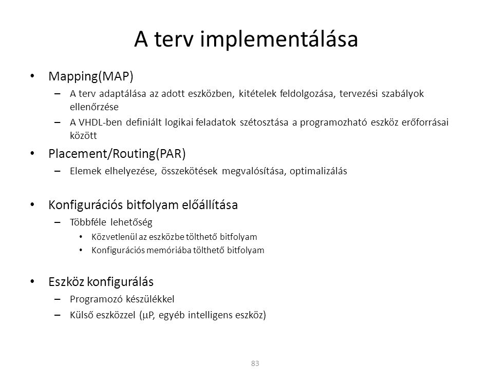 A terv implementálása Mapping(MAP) Placement/Routing(PAR)